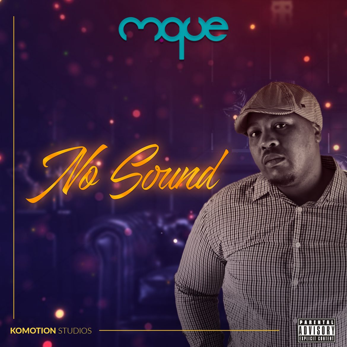 One of The Most Sought After House Artists in S.A, Mque Releases Hot New Single No Sound. NOW SPINNING on Bafana FM.
