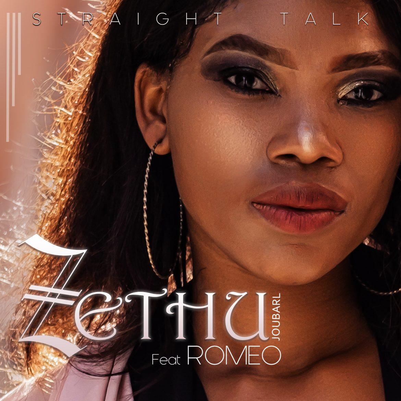 ZETHU JOUBARL RELEASES HER DEBUT SINGLE, THE CATCHY REGGAETON VIBED STRAIGHT TALK' FT ROMEO. Listen To it On Bafana FM Now.